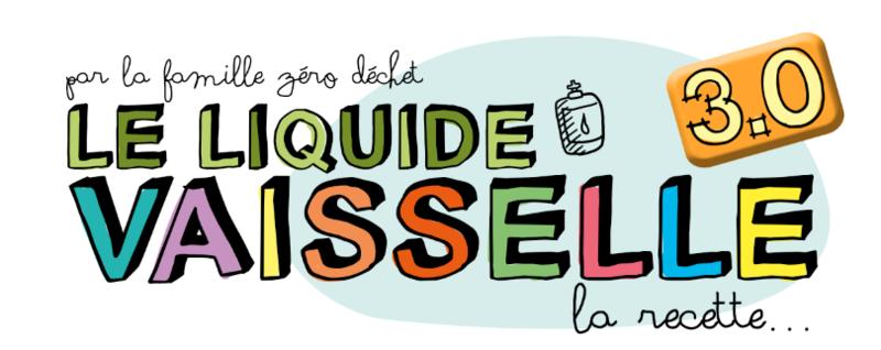 Liquide Vaisselle 3 0 Famille Zero Dechet